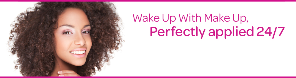 Wake up with makeup perfectly applied